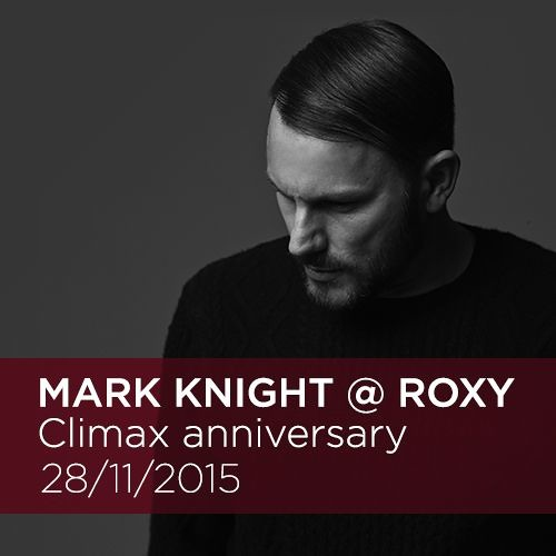 Guest Mix - Mark Knight at Climax, Roxy 11/2015