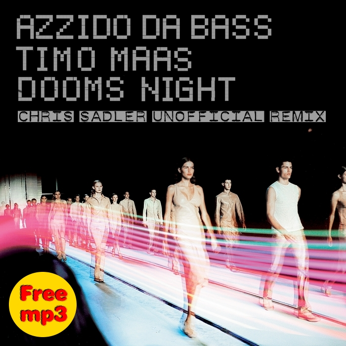 Azzidoo da Baas & Timo Maas - Dooms Night (Chris Sadler Unofficial Remix)