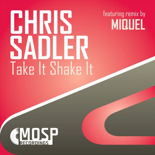 Chris Sadler - Take It Shake It