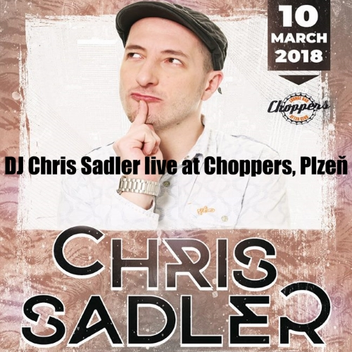 DJ Chris Sadler live at Choppers Plzeň March 2018