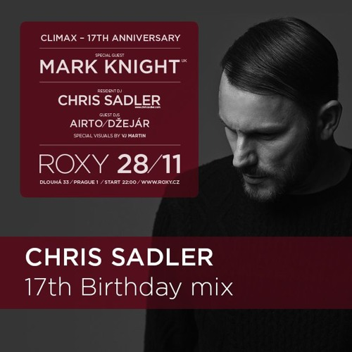 DJ Chris Sadler - Climax 17th Birthday Mix (November 2015)