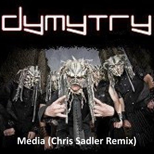 Dymytry - Média (Chris Sadler Remix)