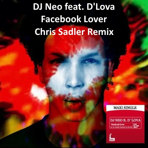 DJ Neo feat. D'Lova - Facebook Lover (Chris Sadler Remix)