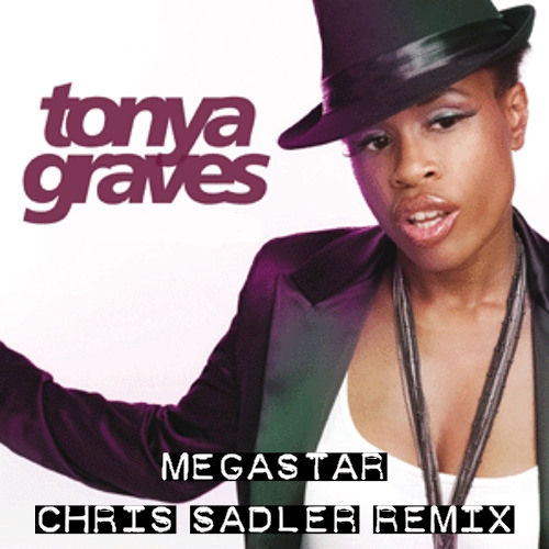 Tonya Graves - Megastar (Chris Sadler Remix)